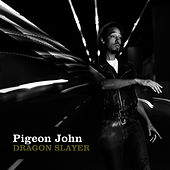 Play & Download Dragon Slayer by Pigeon John | Napster