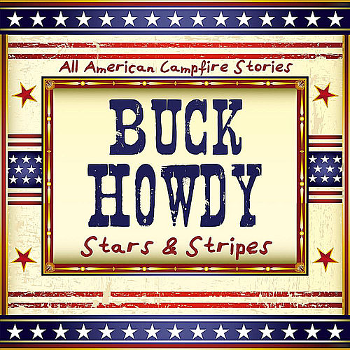 Play & Download All American Campfire Stories by Buck Howdy | Napster