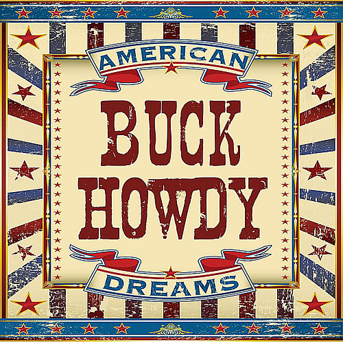Play & Download American Dreams by Buck Howdy | Napster