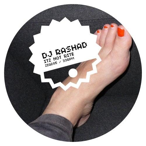 Play & Download Itz Not Rite by DJ Rashad | Napster