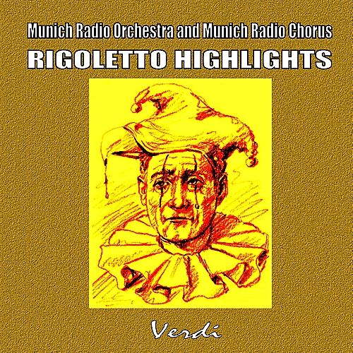 Play & Download Rigoletto Highlights by Munich Radio Orchestra | Napster