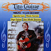 Play & Download El Primer Charro Cantor by Tito Guizar | Napster