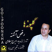 Play & Download Golpooneh ha(Raghs-e-Ashofteh) by Iranj Bastami | Napster