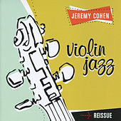 Play & Download Jeremy Cohen: Violin Jazz by Jeremy Cohen | Napster