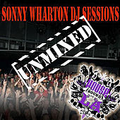 Play & Download Sonny Wharton - DJ Sessions Unmixed by Various Artists | Napster