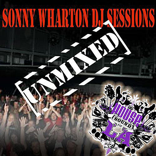 Sonny Wharton - DJ Sessions Unmixed by Various Artists