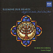Play & Download Illumine Our Hearts: Liturgical and Secular Jewish Choral Music by Various Artists | Napster
