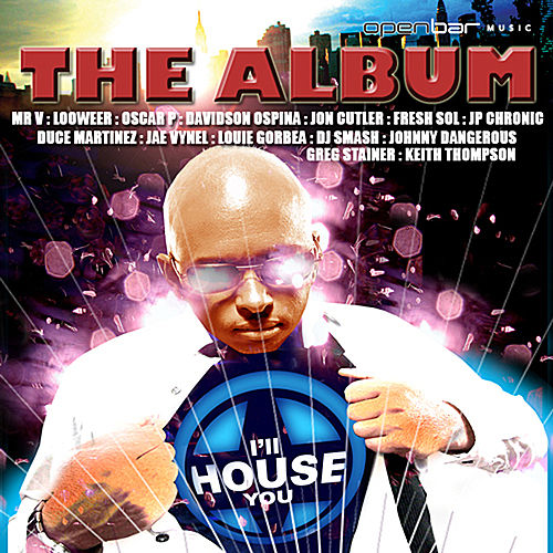 I'll House You: The Album Vol 1 by Various Artists