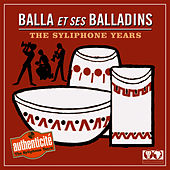 Play & Download The Syliphone Years by Balla et Ses Balladins | Napster