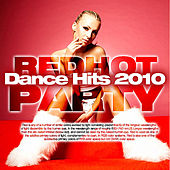 Play & Download Dance Hits 2010 (Red Hot Party!) by Various Artists | Napster