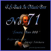 Play & Download Bach In Musical Box 71 /sonata Bwv 966 by Shinji Ishihara | Napster