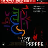 Play & Download The Art of Pepper - Complete Master Takes of Omega Sessions by Art Pepper | Napster