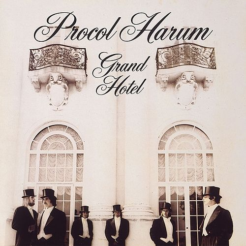 Play & Download Grand Hotel by Procol Harum | Napster