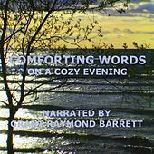 Comforting Words On A Cozy Evening - Gentle & Spiritual Affirmations Spoken To Soothe Your Mind & Soul by Grant Raymond Barrett
