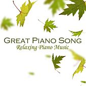 Play & Download Great Piano Songs - Relaxing Piano Music by Relaxing Piano Music | Napster