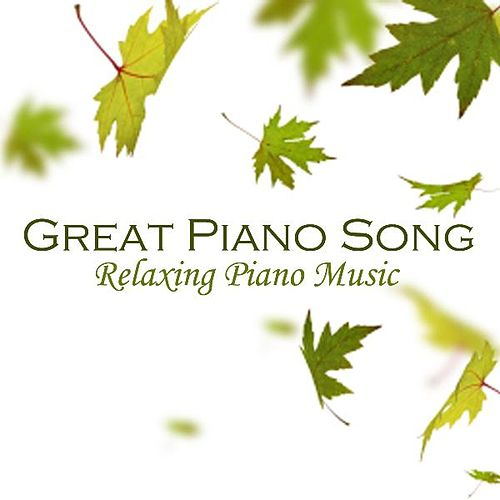 Great Piano Songs - Relaxing Piano Music by Relaxing Piano Music