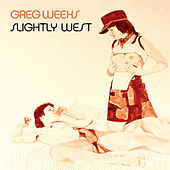 Play & Download Slightly West by Greg Weeks | Napster