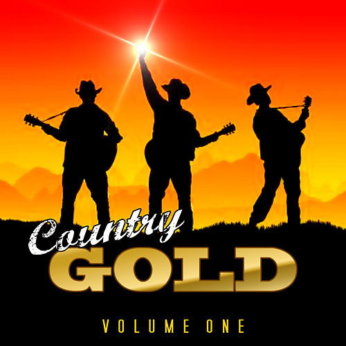 Play & Download Country Gold Vol 1 by Various Artists | Napster