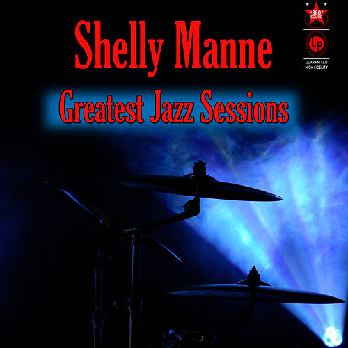 Greatest Jazz Sessions by Shelly Manne