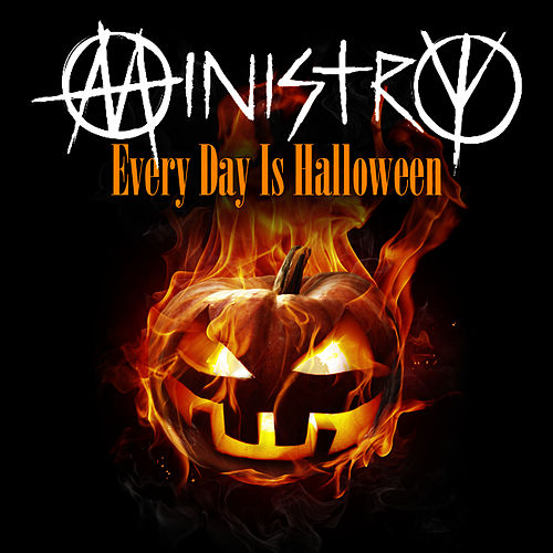 Every Day Is Halloween by Ministry