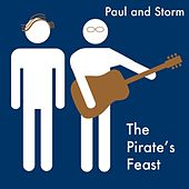 Play & Download The Pirate's Feast by Paul and Storm | Napster