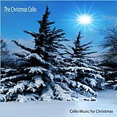 Play & Download Cello Music for Christmas by The Christmas Cello | Napster