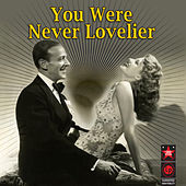 Play & Download You Were Never Lovelier by Various Artists | Napster
