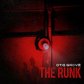 Play & Download The Runk by OTIS GROVE | Napster