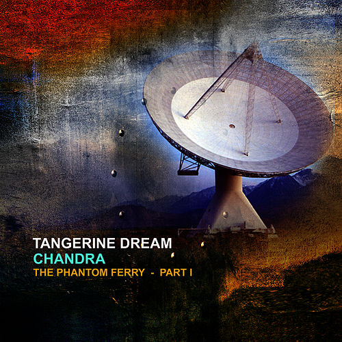 Chandra - The Phantom Ferry Part 1 by Tangerine Dream