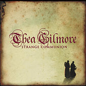 Play & Download Strange Communion by Thea Gilmore | Napster