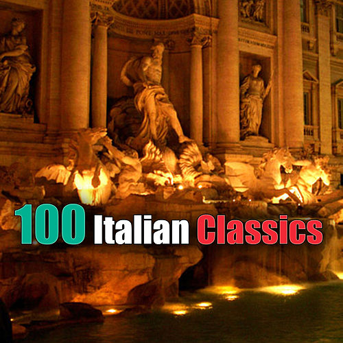 100 Italian Classics by Various Artists