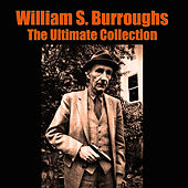 Play & Download The Ultimate Collection by William S. Burroughs | Napster