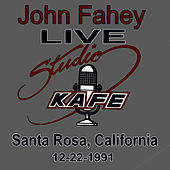 Play & Download John Fahey LIVE at Studio KAFE by John Fahey | Napster