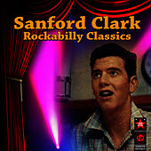 Play & Download Rockabilly Classics by Sanford Clark | Napster