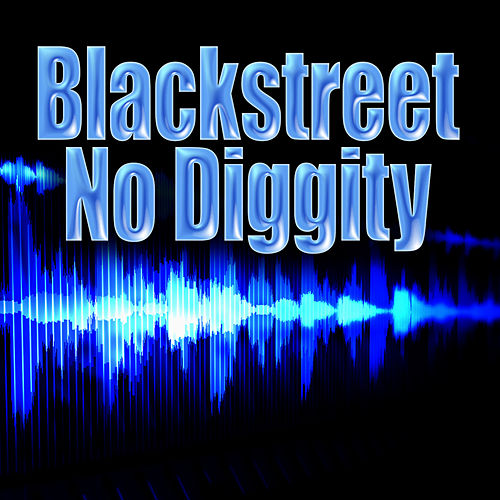 Play & Download No Diggity (Re-Recorded / Remastered) by Blackstreet | Napster
