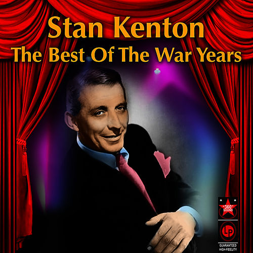 The Best Of The War Years by Stan Kenton