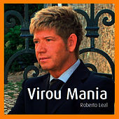 Play & Download Virou Mania by Roberto Leal | Napster