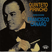 Play & Download Quinteto Pirincho by Francisco Canaro | Napster