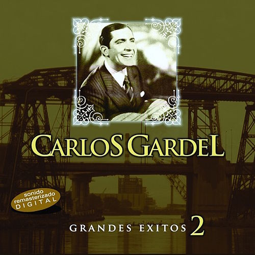 Grandes Exitos 2 by Carlos Gardel