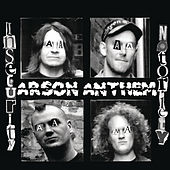 Insecurity Notoriety by Arson Anthem