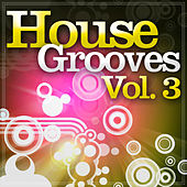 Play & Download House Grooves, Vol. 3 by Various Artists | Napster