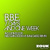 7 Days And One Week (Including 2010 Niels van Gogh vs Sunloverz Remix) by B.B.E.