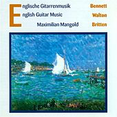 Play & Download Bennett, R.R.: Impromptus / Guitar Sonata / Walton, W.: 5 Bagatelles / Britten, B.: Nocturnal after John Dowland by Maximilian Mangold | Napster