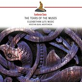 The Tears of the Muses: Elizabethan Lute Music by Kristian Buhl-Mortensen