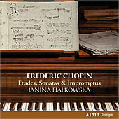 Play & Download Chopin: Etudes, Sonatas & Impromptus by Janina Fialkowska | Napster