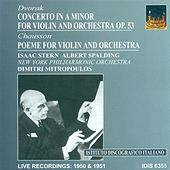 Play & Download Dvorak, A.: Violin Concerto, Op. 53 / Chausson, E.: Poeme (Mitropoulos) (1950, 1951) by Various Artists | Napster