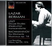 Play & Download Berman, Lazar: Lazar Berman Plays Liszt and Rachmaninov (29 April 1976) by Lazar Berman | Napster