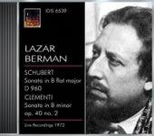 Play & Download Schubert, F.: Piano Sonata No. 21 / Clementi, M.: Piano Sonata, Op. 40, No. 2 (Berman) (1972) by Lazar Berman | Napster