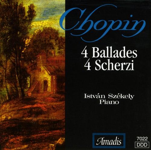 Play & Download Chopin: 4 Ballades / 4 Scherzos by Istvan Szekely | Napster