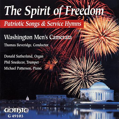 Play & Download The Spirit of Freedom: Patriotic Songs and Service Hymns by Various Artists | Napster